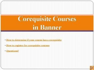 Corequisite Courses in Banner How to determine if