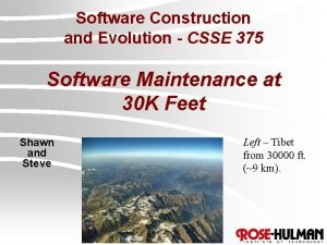 Software Construction and Evolution CSSE 375 Software Maintenance