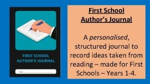 First School Authors Journal A personalised structured journal