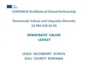 COMENIUS Multilateral School Partnership Democratic Values and Linguistic