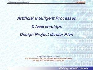 Embedded Processor Design Confidential Artificial Intelligent Processor Neuronchips