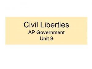 Civil Liberties AP Government Unit 9 Civil Liberties