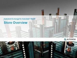 Autodesk Exchange for Autodesk Revit Store Overview 2013