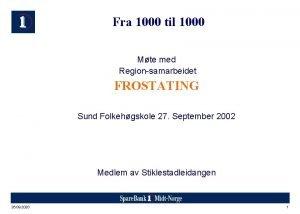 Fra 1000 til 1000 Mte med Regionsamarbeidet FROSTATING