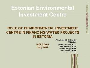 Estonian Environmental Investment Centre ROLE OF ENVIRONMENTAL INVESTMENT