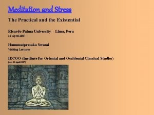 Meditation and Stress The Practical and the Existential