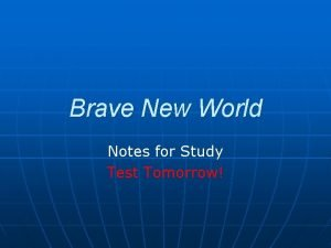 Brave New World Notes for Study Test Tomorrow