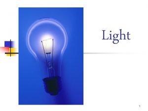 Light 1 Visible Light Wavelengths range from 400