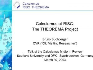 Calculemus RISC THEOREMA Calculemus at RISC The THEOREMA