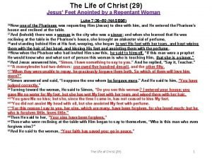 The Life of Christ 29 Jesus Feet Anointed