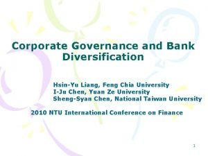 Corporate Governance and Bank Diversification HsinYu Liang Feng