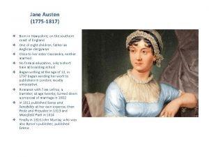 Jane Austen 1775 1817 v Born in Hampshire