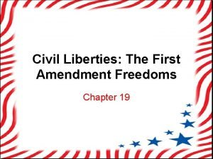 Civil Liberties The First Amendment Freedoms Chapter 19
