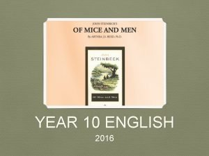 YEAR 10 ENGLISH 2016 JOHN STEINBECK Author Biography