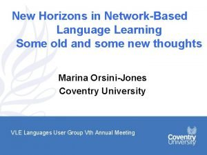 New Horizons in NetworkBased Language Learning Some old