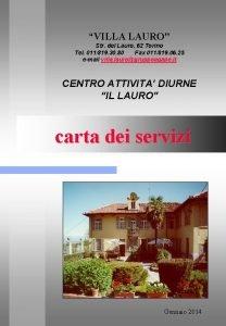 VILLA LAURO Str del Lauro 62 Torino Tel