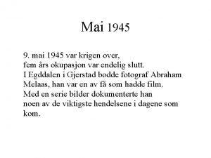 Mai 1945 9 mai 1945 var krigen over