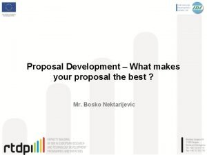 Proposal Development What makes your proposal the best