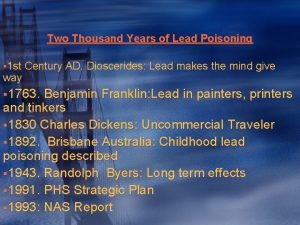 Two Thousand Years of Lead Poisoning 1 st