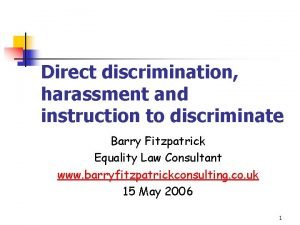 Direct discrimination harassment and instruction to discriminate Barry