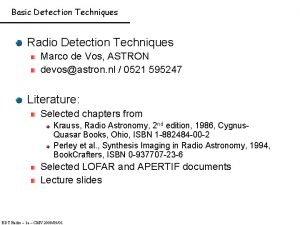 Basic Detection Techniques Radio Detection Techniques Marco de