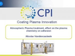 1 Coating Plasma Innovation Atmospheric Plasma treatment effect