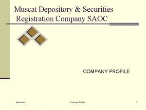 Muscat Depository Securities Registration Company SAOC COMPANY PROFILE