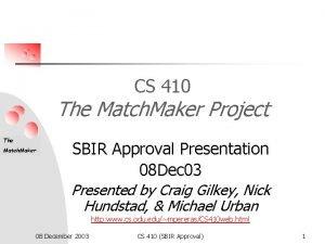 CS 410 The Match Maker Project The Match
