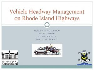 Vehicle Headway Management on Rhode Island Highways MXIMO