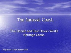 The Jurassic Coast The Dorset and East Devon