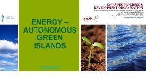 CYCLADES PROGRESS DEVELOPMENT ORGANIZATION ENERGY AUTONOMOUS GREEN ISLANDS