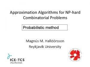 Approximation Algorithms for NPhard Combinatorial Problems Probabilistic method