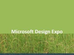 Microsoft Design Expo Design Expo Goal Awareness of