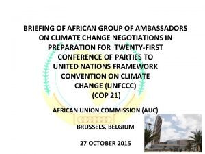 BRIEFING OF AFRICAN GROUP OF AMBASSADORS ON CLIMATE