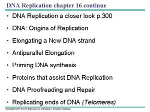 DNA Replication chapter 16 continue DNA Replication a