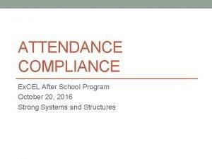 ATTENDANCE COMPLIANCE Ex CEL After School Program October