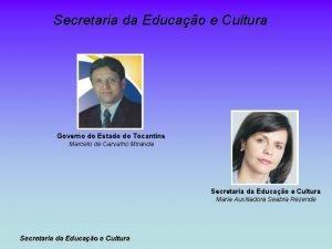 Secretaria da Educao e Cultura Governo do Estado