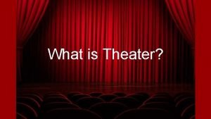 What is Theater What is Theater Crash Course