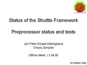 Status of the Shuttle Framework Preprocessor status and