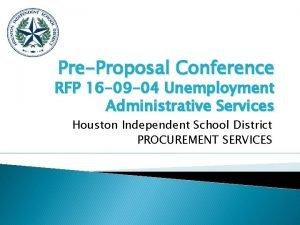 PreProposal Conference RFP 16 09 04 Unemployment Administrative