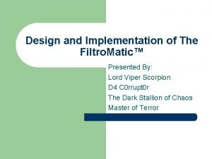 Design and Implementation of The Filtro Matic Presented