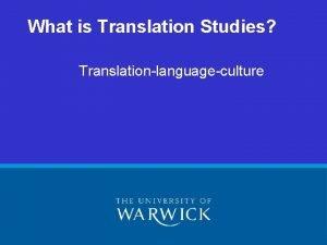 What is Translation Studies Translationlanguageculture TranslationTranslating A Translation