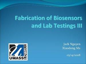 Fabrication of Biosensors and Lab Testings III Jack