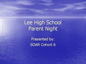 Lee High School Parent Night Presented by SOAR