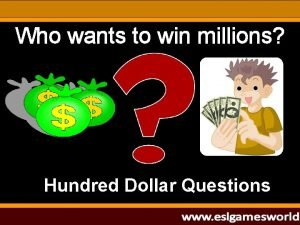 Who wants to win millions Hundred Dollar Questions