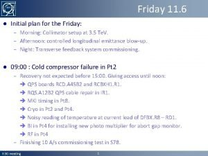 Friday 11 6 Initial plan for the Friday