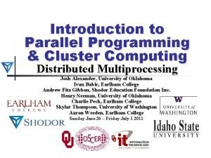 Introduction to Parallel Programming Cluster Computing Distributed Multiprocessing
