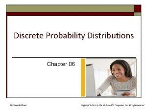 Discrete Probability Distributions Chapter 06 Mc GrawHillIrwin Copyright