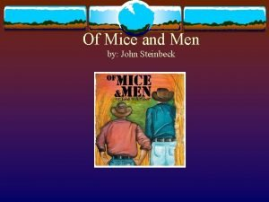 Of Mice and Men by John Steinbeck About