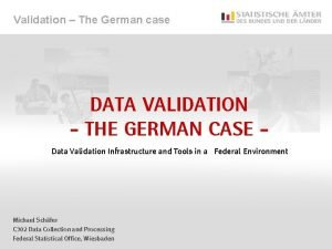Validation The German case DATA Validation The German